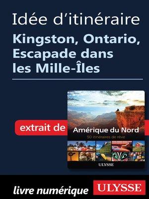 cover image of Itinéraire--Kingston, Ontario, Escapade dans les Mille-Îles