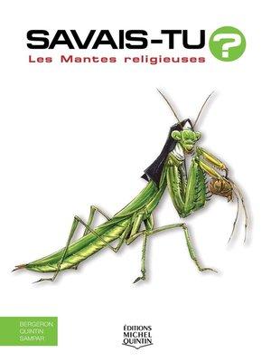 cover image of Savais-tu?--En couleurs 41--Les Mantes religieuses