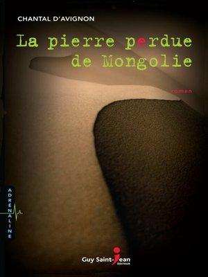 cover image of La pierre perdue de Mongolie