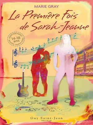 cover image of La Première fois de Sarah-Jeanne