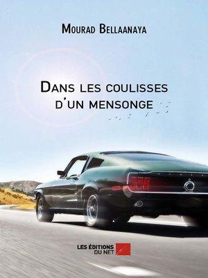 cover image of Dans les coulisses d'un mensonge