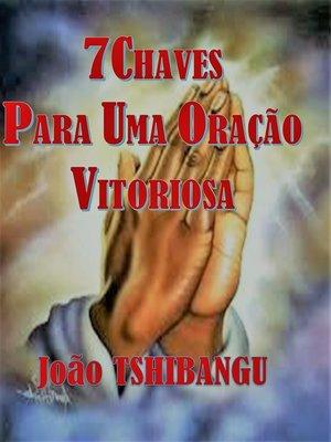 cover image of 7CHAVES PARA UMA ORAÇÃO VITORIOSA