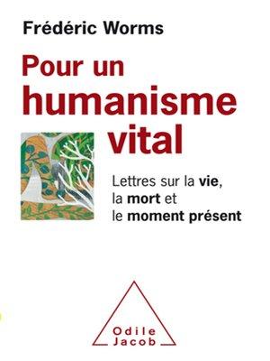 cover image of Pour un humanisme vital