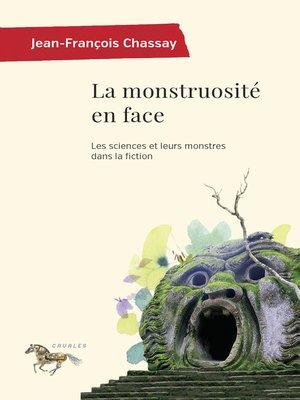 cover image of La monstruosité en face