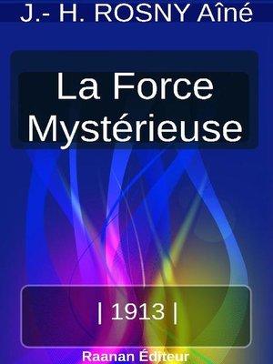 cover image of LA FORCE MYSTÉRIEUSE