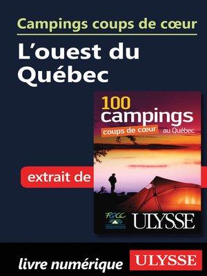 cover image of Campings coups de cœur L'ouest du Québec