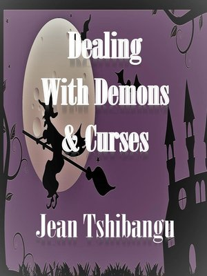 cover image of DEALING WITH DEMONS & CURSES