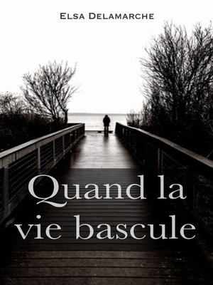 cover image of Quand la vie bascule
