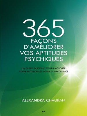 cover image of 365 façons d'améliorer vos aptitudes psychiques