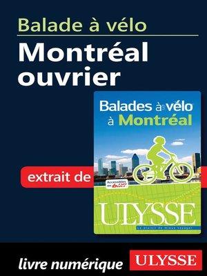cover image of Balade à vélo--Montréal ouvrier