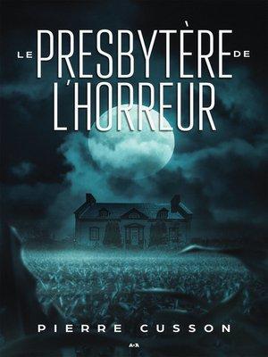 cover image of Le presbytère de l'horreur