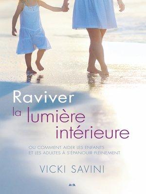 cover image of Raviver la lumière intérieure