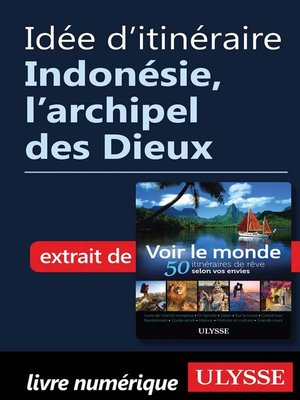 cover image of Idée d'itinéraire--Indonésie, l'archipel des Dieux