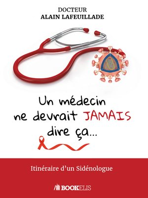 cover image of Un médecin ne devrait jamais dire ça...