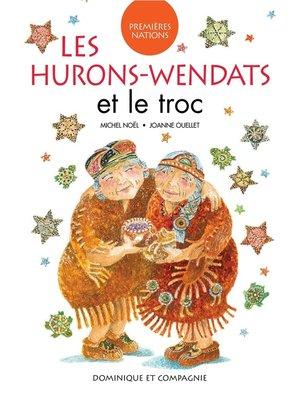 cover image of Les Hurons-Wendats et le troc