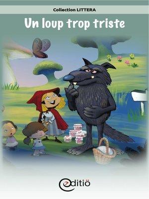 cover image of Un loup trop triste