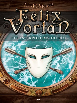 cover image of Felix Vortan et les orphelins du roi