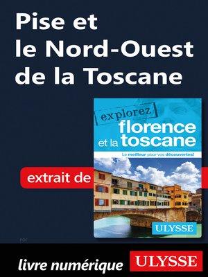 cover image of Pise et le Nord-Ouest de la Toscane