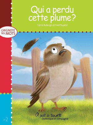 cover image of Qui a perdu cette plume?