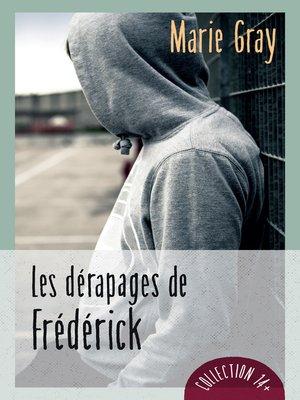 cover image of Les dérapages de Frédérick