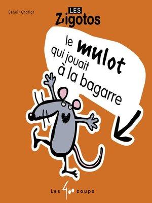 cover image of Mulot qui jouait à la bagarre (Le)