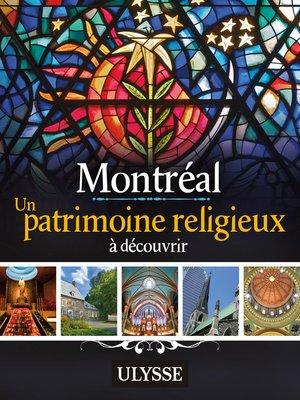 cover image of Montréal--Un patrimoine religieux à découvrir