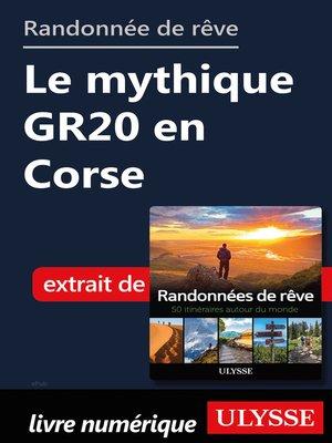 cover image of Randonnée de rêve--Le mythique GR20 en Corse