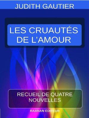 cover image of Les Cruautés de l'Amour