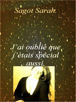 cover image of J'AI OUBLIÉ QUE J'ÉTAIS SPÉCIAL AUSSI.
