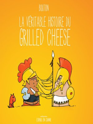 cover image of La véritable histoire du grilled cheese