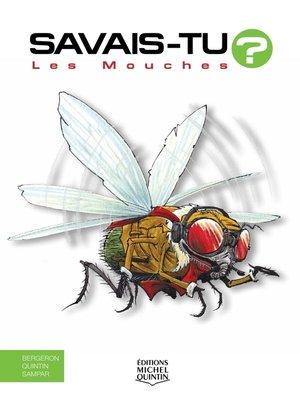 cover image of Savais-tu?--En couleurs 25--Les Mouches