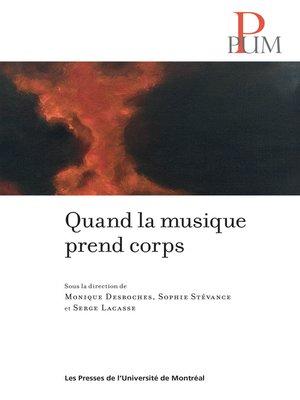 cover image of Quand la musique prend corps