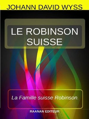 cover image of LE ROBINSON SUISSE