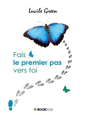 cover image of FAIS LE PREMIER PAS VERS TOI