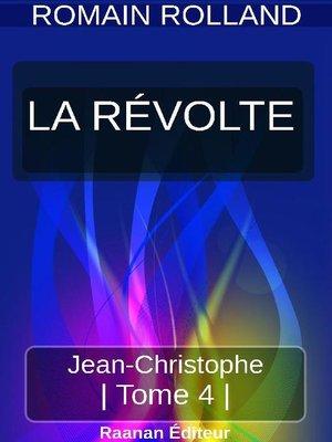 cover image of JEAN-CHRISTOPHE 4--LA RÉVOLTE