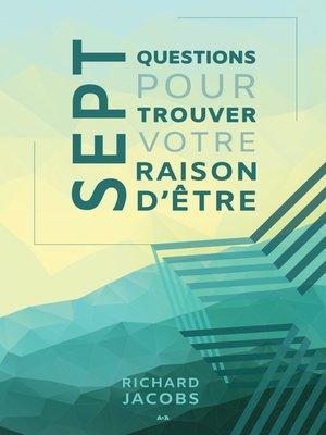 cover image of Sept questions pour trouver votre raison d'être
