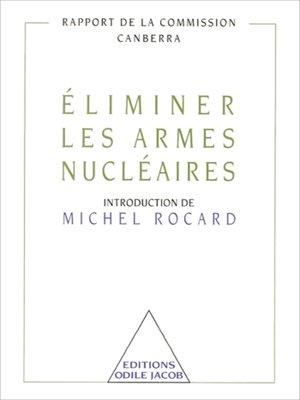 cover image of Éliminer les armes nucléaires