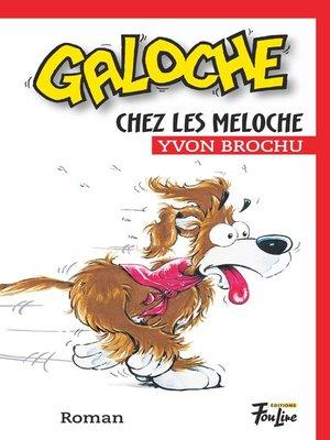 cover image of Galoche chez les Meloche