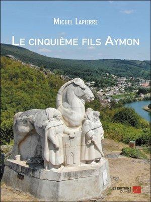 cover image of Le cinquième fils Aymon