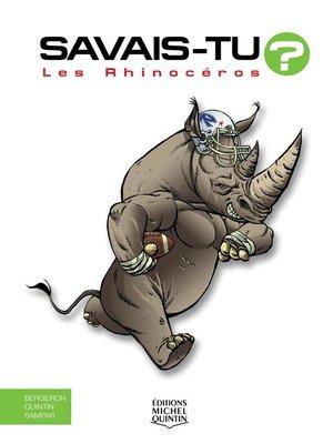 cover image of Savais-tu?--En couleurs 47--Les Rhinocéros