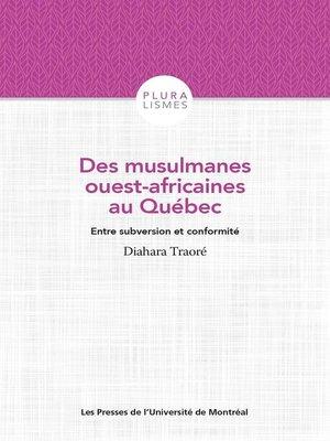 cover image of Des musulmanes ouest-africaines au Québec