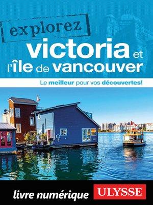 cover image of Explorez Victoria et l'île de Vancouver