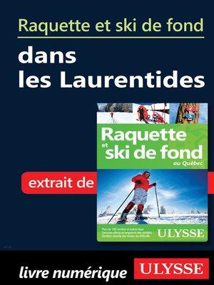 cover image of Raquette et ski de fond dans les Laurentides