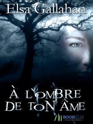 cover image of À l'ombre de ton âme