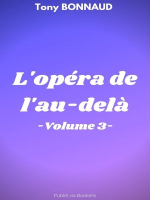 cover image of L'OPÉRA DE L'AU-DELÀ--VOLUME 3