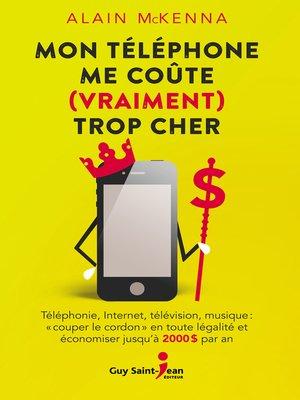 cover image of Mon téléphone me coûte (vraiment) trop cher