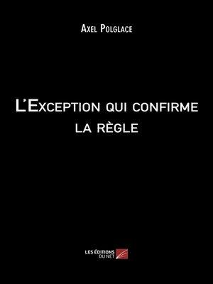 cover image of L'Exception qui confirme la règle
