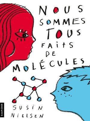 cover image of Nous sommes tous faits de Molécules