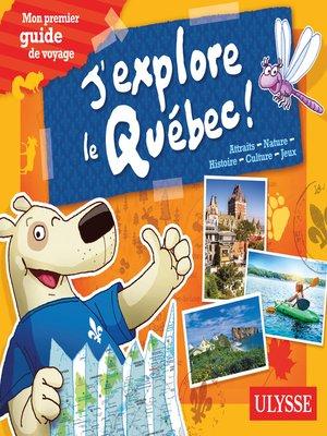 cover image of J'explore le Québec--Mon premier guide de voyage