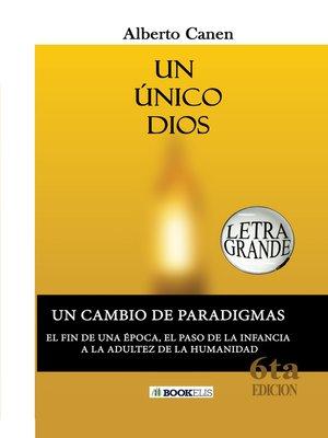 cover image of UN ÚNICO DIOS. EL PORQUÉ DE LA CREACIÓN DEL PUEBLO JUDÍO